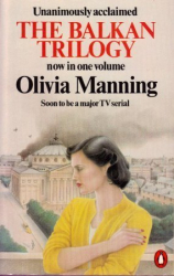 "Olivia Manning: The Balkan Trilogy: ""Great Fortune"", ""Spoilt City"" and ""Friends and Heroes"""