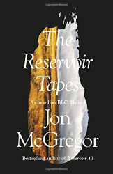 Jon McGregor: The Reservoir Tapes