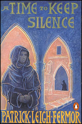 Patrick Leigh Fermor: A Time to Keep Silence