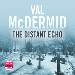 Val McDermid: The Distant Echo (audio book)