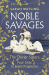 Sarah Watling: Noble Savages: The Olivier Sisters