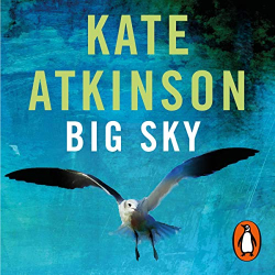 Kate Atkinson: Big Sky (audio book)