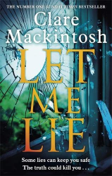 Clare Mackintosh: Let Me Lie (audio book)