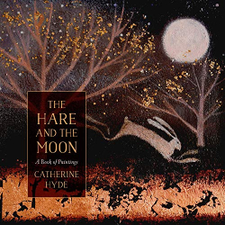 Catherine Hyde: The Hare and the Moon