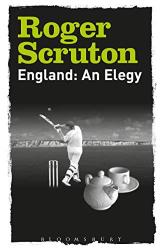 Scruton, Sir Roger: England: An Elegy