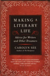 Carolyn See: Making a Literary Life