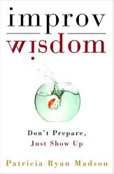 Patricia Ryan Madson: Improv Wisdom