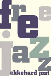 Ekkehard Jost: Free Jazz