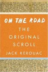 Jack Kerouac: On the Road: The Original Scroll