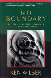 Ken Wilber: No Boundary : Eastern and Western Approaches to Personal Growth