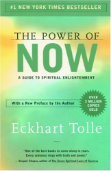 Eckhart Tolle: The Power of Now : A Guide to Spiritual Enlightenment