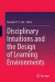 Kenneth Y T Lim: Disciplinary Intuitions and the Design of Learning Environments