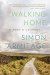 Simon Armitage: Walking Home: A Poet's Journey