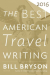 Bill Bryson: The Best American Travel Writing 2016
