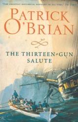Patrick O'Brian: The Thirteen-gun Salute