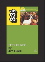 Jim Fusilli: The Beach Boys' Pet Sounds (33 1/3)