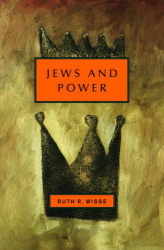 "Ruth R. Wisse: ""Jews and Power"""
