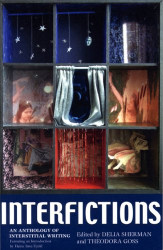 Thedora Goss & Delia Sherman, editors: Interfictions: An Anthology of Interstitial Writing