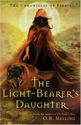 O.R. Melling: The Light-Bearer's Daughter