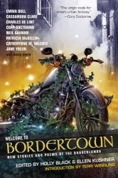 : Welcome to Bordertown: Bordertown Series Anthology 5