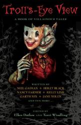 : Troll's-Eye View: Re-told Fairy Tales 3