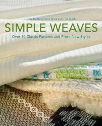 Birgitta Bengtsson Bjork: Simple Weaves: Over 30 Classic Patterns and Fresh New Styles