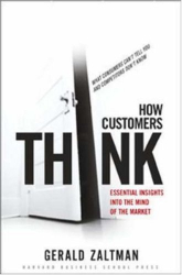 Gerald Zaltman: How Customers Think: Essential Insights into the Mind of the Market