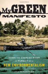 David Gessner: My Green Manifesto: Down the Charles River in Pursuit of a New Environmentalism