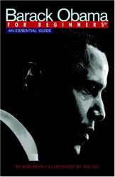 Bob Neer: Barack Obama for Beginners: An Essential Guide