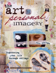 Corey Moortgat: The Art of Personal Imagery: Expressing Your Life Through Collage