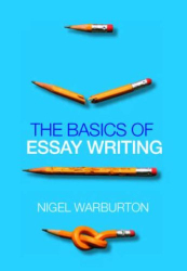 Nigel Warburton: The Basics of Essay Writing