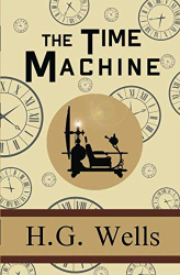 H.G. Wells: The Time Machine