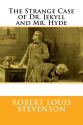 Robert Louis Stevenson: The Strange Case of Dr. Jekyll and Mr. Hyde