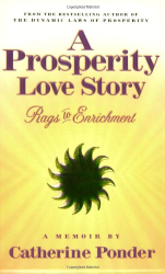 Catherine Ponder: A Prosperity Love Story: Rags to Enrichment: A Memoir