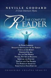 Neville Goddard: Neville Goddard: The Complete Reader