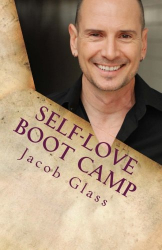 Jacob Glass: Self-Love Boot Camp: Letters to a young mystic