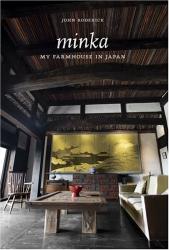 John Roderick: Minka: My Farmhouse in Japan