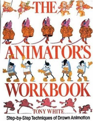 Tony White: The Animator's Workbook