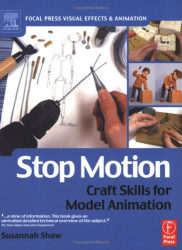 Susannah Shaw: Stop Motion: Craft Skills for Model Animation (Focal Press Visual Effects and Animation) (Focal Press Visual Effects and Animation)