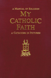 Louis LaRavoire Morrow: My Catholic Faith