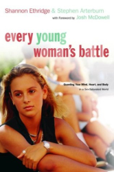 Shannon Ethridge: Every Young Woman's Battle
