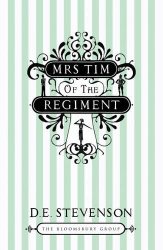 D.E. Stevenson: Mrs Tim of the Regiment (Bloomsbury Group)