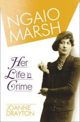 Joanne Drayton: Ngaio Marsh: Her Life in Crime