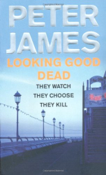 Peter James: Looking Good Dead
