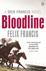 Felix Francis: Bloodline (Dick Francis Novel)