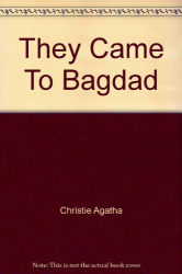 : They Came To Bagdad