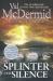 Val McDermid: Splinter the Silence