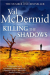 Val McDermid: Killing the Shadows