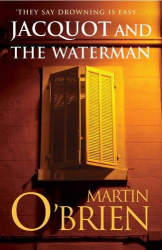 Martin O'brien: Jacquot and the Waterman