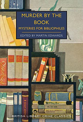 Martin Edwards: Murder by the Book: Mysteries for Bibliophiles